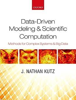 Data-Driven Modeling & Scientific Computation: Methods for Complex Systems & Big Data par [Kutz, J. Nathan]