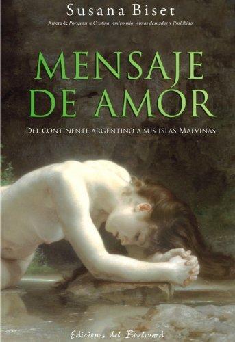 Mensaje de Amor (del continente argentino a sus islas Malvinas) por Susana Biset