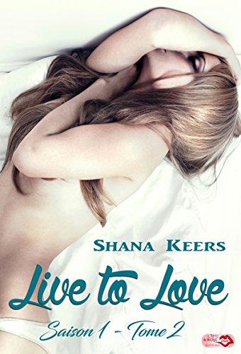 Live to Love - Saison 1 - Tome 2 par [Keers, Shana]
