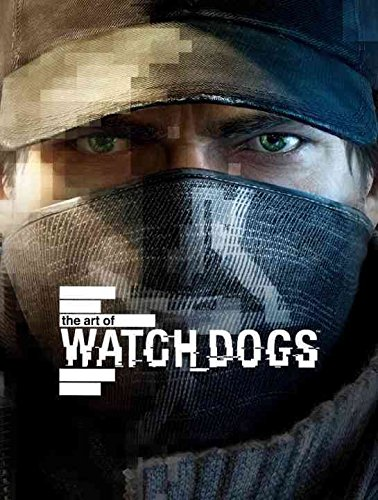 Portada del libro [The Art of Watch Dogs] (By: Andy McVittie) [published: May, 2014]
