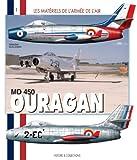 Les Matériels de l'armée de l'Air - MD 450 Ouragan