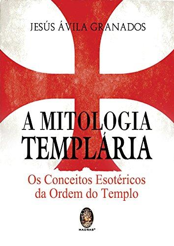 A Mitologia Templária (Em Portuguese do Brasil)