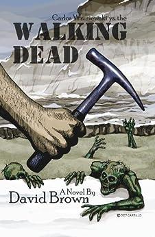 Walking Dead (English Edition) par [Brown, David N., Willey, Brandon, Carillo, Tony]