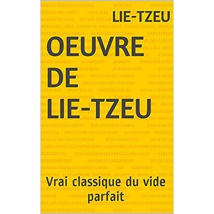 Oeuvre de Lie-tzeu: Vrai classique du vide parfait