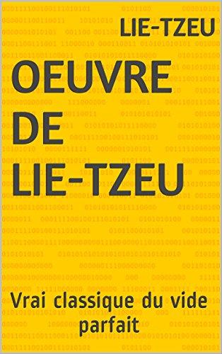 Oeuvre de Lie-tzeu: Vrai classique du vide parfait par Lie-tzeu