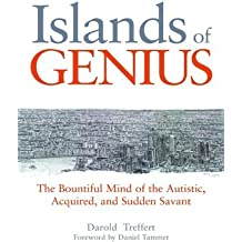 Islands of Genius: The Bountiful Mind of the Autistic, Acquired, and Sudden Savant 1st edition by Darold A. Treffert (2010) Hardcover