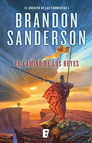 El camino de los reyes (El Archivo de las Tormentas 1): Saga la guerra de las tormentas I (Edición Revisada) por Brandon Sanderson