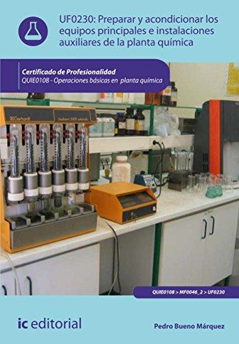 Preparar y acondicionar los equipos principales e instalaciones auxiliares de la planta química. QUIE0108 por Pedro Bueno Márquez