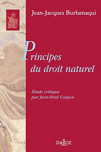 Principes du droit naturel - 1ère éd.: Réimpression de l'édition de 1756