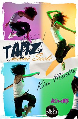 Tanz, meine Seele von [Minttu, Kira]