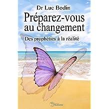 Préparez-vous au changement - Des prophéties à la réalité (Phoenix t. 6)