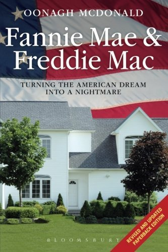 fannie-mae-and-freddie-mac-turning-the-american-dream-into-a-nightmare-by-oonagh-mcdonald-2013-07-18