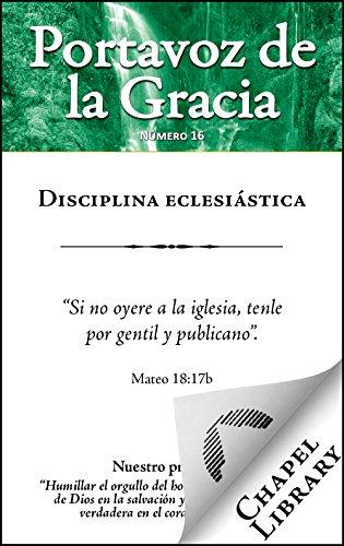 Disciplina eclesiástica (Portavoz de la Gracia nº 16) por R. Albert Mohler Jr.