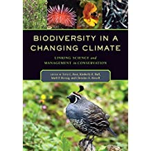 Biodiversity in a Changing Climate: Linking Science and Management in Conservation by Terry L Root (2015-07-28)
