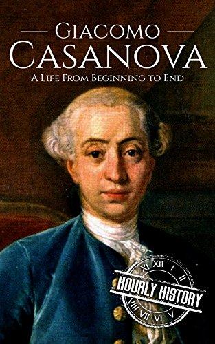 Giacomo Casanova: A Life From Beginning to End (English Edition)
