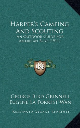 Harper's Camping and Scouting: An Outdoor Guide for American Boys (1911)