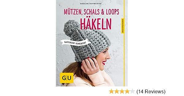 Mützen, Schals und Loops häkeln: Raffiniert kombiniert (GU ...