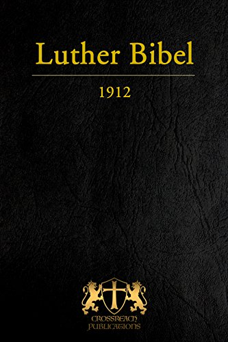 Luther Bibel (1912) (CrossReach Bible Collection 11)