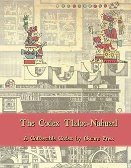 Codex Tlaloc-Nahuatl (English Edition) par [Anonymous]