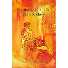 Cuisine traditionnelle de Pondichéry (French Edition)