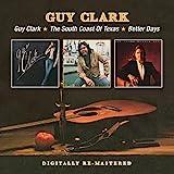Guy Clark / The South Coast Of Texas / Better Days