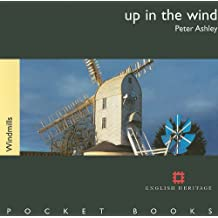 Up in the Wind - Windmills (English Heritage Pocket Books)