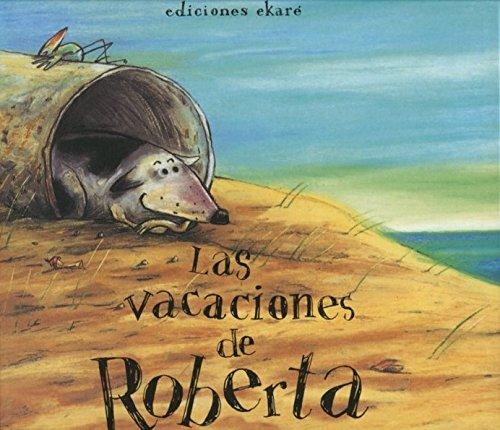 Las vacaciones de Roberta (Jardín de libros) por Silvia Francia