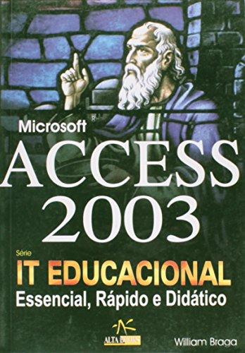 Microsoft Access 2003 - Série IT Educacional par Braga William