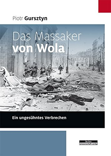 Der vergessene Völkermord: Das Massaker von Wola in Warschau 1944