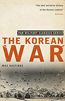 The Korean War (Pan Military Classics) by [Hastings, Max]