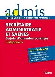 Secrétaire administratif et SAENES, sujets d'annales corroigés Ecrit et oral catégorie B