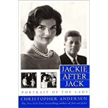 Jackie After Jack: Portrait of the Lady by Christopher P. Andersen (1998-02-01)