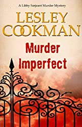 Murder Imperfect - A Libby Sarjeant Murder Mystery #7 (English Edition)