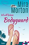 Ich will keinen Bodyguard!: Romantische Komödie