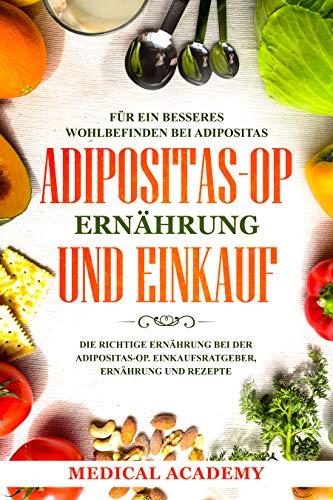 Adipositas-OP Ernährung und Einkauf: Die richtige Ernährung bei der Adipositas-OP. Einkaufsratgeber, Ernährung und Rezepte. Für ein besseres Wohlbefinden bei Adipositas.