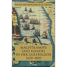 Machtkämpfe und Handel in der Golfregion 1620–1820