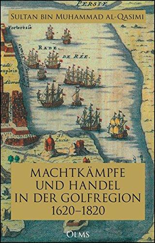 Machtkämpfe und Handel in der Golfregion 1620–1820 (Bin Sultan)