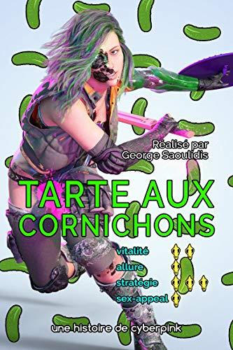 Couverture du livre Tarte Aux Cornichons (Cyberpink t. 1)