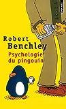 Psychologie du pingouin et autres considérations scientifiques