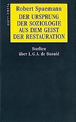 Der Ursprung der Soziologie aus dem Geist der Restauration: Studien über L. G. A. de Bonald