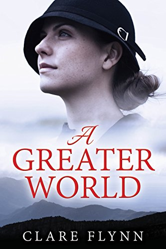 A Greater World: A woman's journey by [Flynn, Clare]