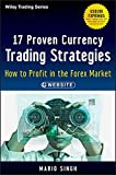 17 Proven Currency Trading Strategies: How to Profit in the Forex Market + Website (Wiley Trading)