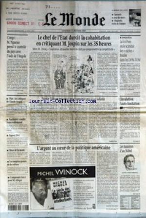 MONDE (LE) [No 16398] du 17/10/1997 - LE CHEF DE L'ETAT DURCIT LA COHABITATION EN CRITIQUANT M. JOSPIN SUR LES 35 HEURES - LA LOI PONS OU LE SCANDALE DES NICHES FISCALES DANS LES DOM-TOM - CONGO - M. NGUESSO PREND LE CONTROLE DU PAYS AVEC L'AIDE DE L'ANGOLA - FRANCE TELECOM PRIVATISEE PEUT RAPPORTER GROS A SES SALARIES PAR SOPHIE FAY - CIRCULATION - L'AUTO-LIMITATION - L'ARGENT AU C-ª+¡UR DE LA POLITIQUE AMERICAINE PAR LAURENT ZECCHINI - LES LUMIERES D'UN NOBEL - PIAT - LES CRITIQUE