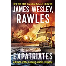 [(Expatriates : A Novel of the Coming Global Collapse)] [By (author) James Wesley Rawles] published on (September, 2014)