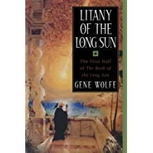 Litany of the Long Sun: The First Half of 'The Book of the Long Sun'