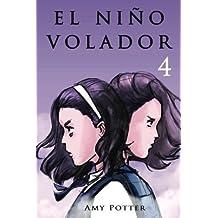 El Ni??o Volador 4 (Libro ilustrado) (Volume 4) (Spanish Edition) by Amy Potter (2013-11-26)