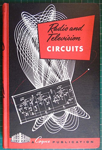 Radio and Television Circuits: Applied Practical Radio Television 3