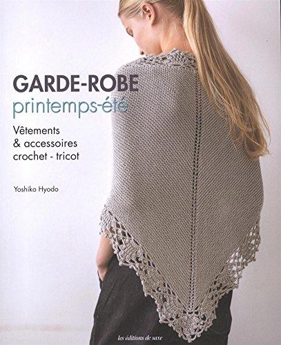 Garde robe printemps-été : Vêtements et accessoires crochet - tricot