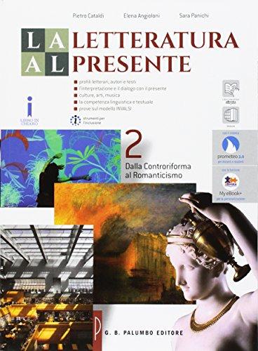 La letteratura al presente. Ediz. rossa. Per le Scuole superiori. Con e-book. Con espansione online: 2