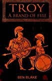 A Brand of Fire: Volume 1 (TROY)